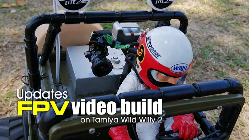 updates fpv builds wild willy2 a